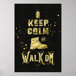 Gardez le calme et marchez sur la typographie de posters