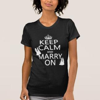 Gardez le calme et mariez dessus - toutes les coul t-shirts