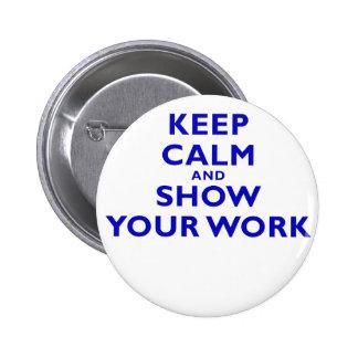 Gardez le calme et montrez votre travail badges