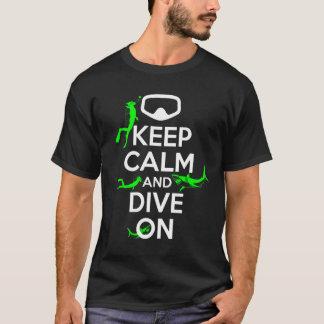 Gardez le calme et plongez dessus t-shirt