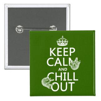 Gardez le calme et refroidissez (paresse) (toute c pin's avec agrafe