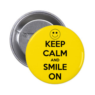 Gardez le calme et souriez sur le jaune badge rond 5 cm