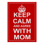 Gardez le calme et soyez d'accord avec la maman poster