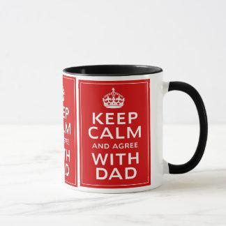 Gardez le calme et soyez d'accord avec le papa mug