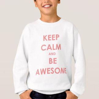 Gardez le calme et soyez impressionnant sweatshirt