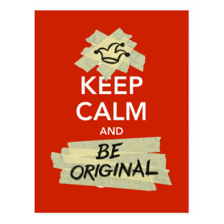 Gardez le calme et soyez original carte postale