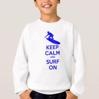 Gardez le calme et surfez dessus sweatshirt