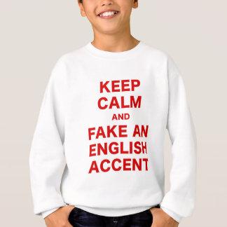 Gardez le calme et truquez un accent anglais sweatshirt
