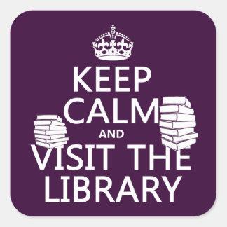 Gardez le calme et visitez la bibliothèque - dans sticker carré