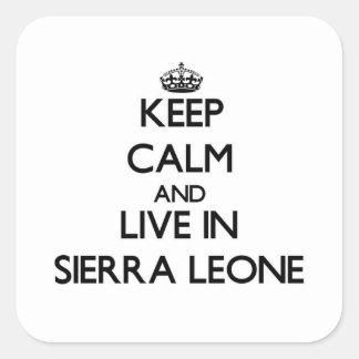 Gardez le calme et vivez dans le Sierra Leone Sticker Carré