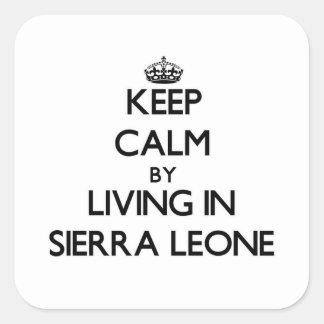 Gardez le calme par la vie dans le Sierra Leone Sticker Carré