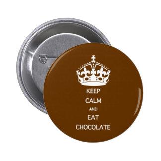 GARDEZ LE CALME POUR MANGER DU CHOCOLAT BADGE
