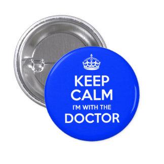 Gardez le calme que je suis avec le docteur (avec  pin's