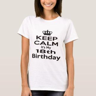 Gardez le calme qu'il est mon 18ème anniversaire t-shirt