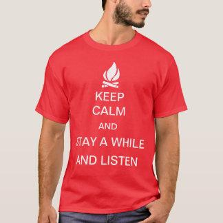 Gardez le calme, restez un moment et écoutez t-shirt