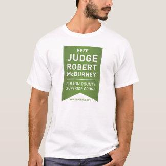 Gardez le juge Robert McBurney T-shirt