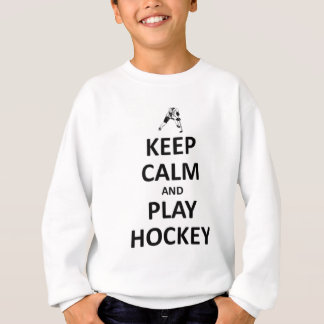 Gardez l'hockey de calme et de jeu sweatshirt