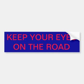 Gardez vos yeux sur la route autocollant de voiture