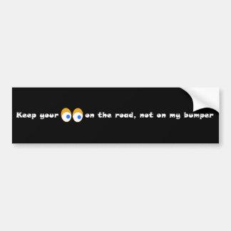 Gardez vos yeux sur la route ! autocollant pour voiture