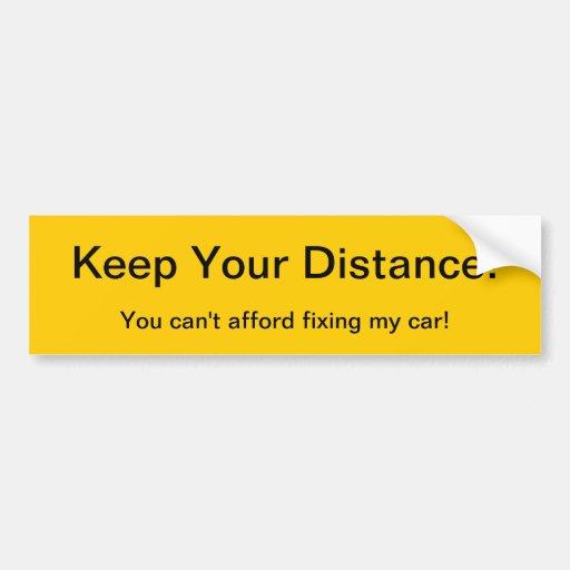 Gardez votre distance que vous ne pouvez pas vous  adhésif pour voiture
