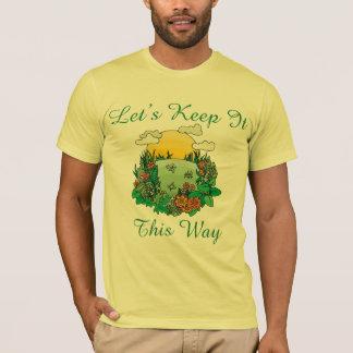 Gardons-le ce jour de la terre de manière t-shirt