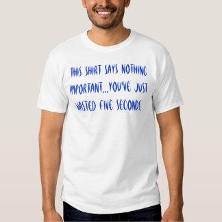 Gaspillage de 5 secondes t-shirts