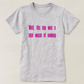 Gaspillage de maquillage t-shirt