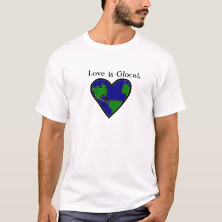 Glocal, gens du pays, amour global t-shirt