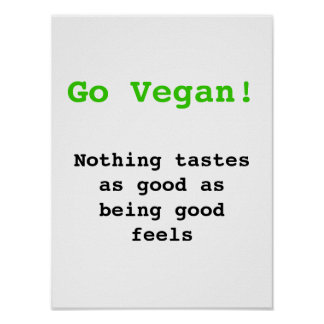 Go vegan Nothing tastes as good being being good Affiche