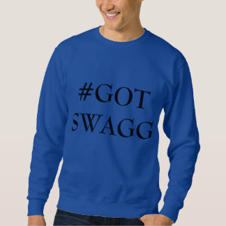#GOT SWAGG SWEATSHIRTS