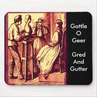 Gottle O Geer Gred et gouttière… Tapis De Souris