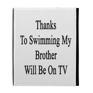 Grâce à nager mon frère sera à la TV Étui iPad Folio