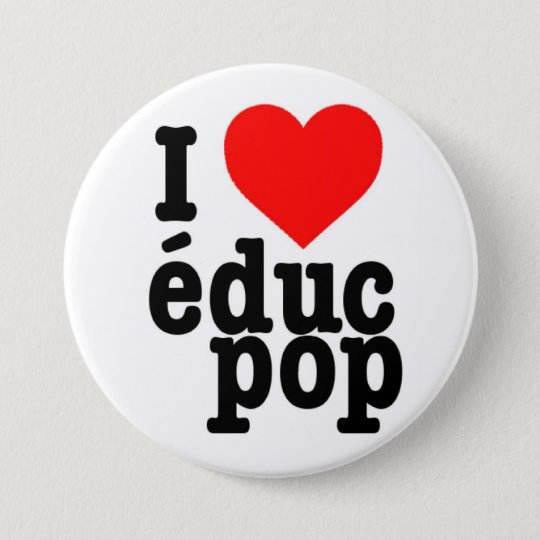Grand Badge I love educ pop