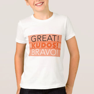 Grand ! Félicitations ! Bravo ! Le T-shirt de