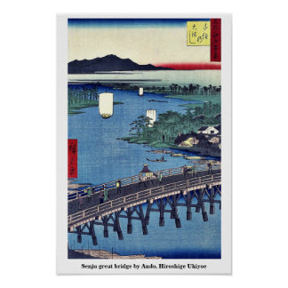 Grand pont de Senju par Ando Hiroshige Ukiyoe Poster