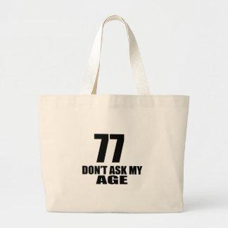 Grand Tote Bag 77 ne demandez pas mes conceptions d'anniversaire