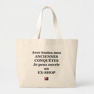 Grand Tote Bag Avec toutes mes ANCIENNES CONQUÊTES, je peux