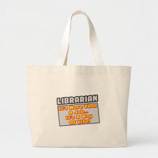 Grand Tote Bag Bibliothécaire… plus que le travail, mode de vie