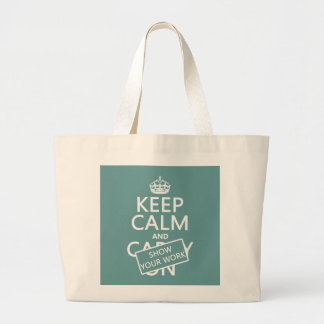 Grand Tote Bag Gardez le calme et montrez votre travail (toute