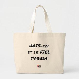 Grand Tote Bag HAIS-TOI ET LE FIEL T'AIDERA - Jeux de mots