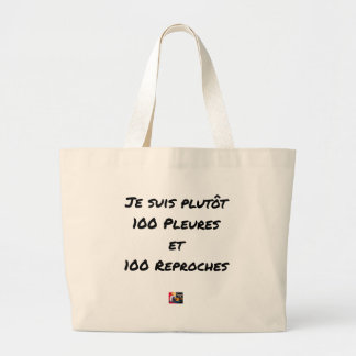 GRAND TOTE BAG JE SUIS PLUTÔT 100 PLEURES ET 100 REPROCHES