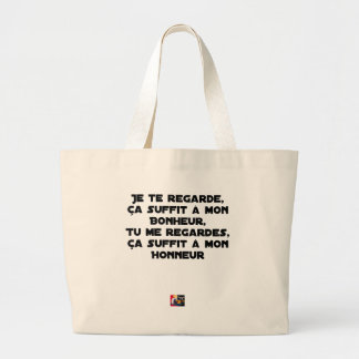 Grand Tote Bag JE te REGARDE, ÇA SUFFIT À MON BONHEUR, tu me