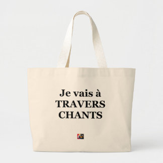 Grand Tote Bag Je vais à TRAVERS CHANTS - Jeux de Mots