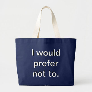 Grand Tote Bag La citation célèbre de Bartleby le Scrivener.