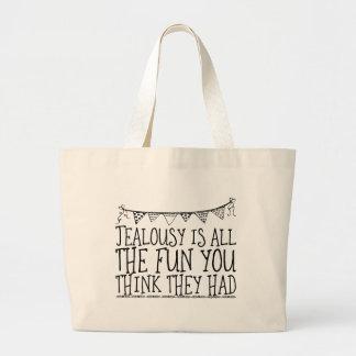 Grand Tote Bag La jalousie est tout l'amusement que vous pensez