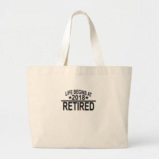 Grand Tote Bag La vie commence au T-shirt 2018 DRÔLE de retraite