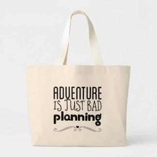 Grand Tote Bag L'aventure est juste mauvaise planification
