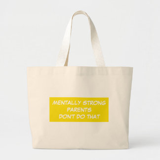 Grand Tote Bag Les parents mentalement forts ne font pas ce