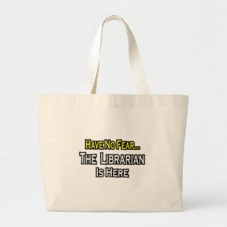 Grand Tote Bag N'ayez aucune crainte, le bibliothécaire est ici