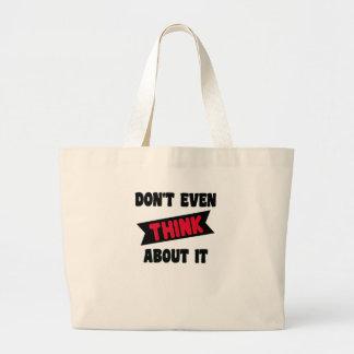 Grand Tote Bag ne pensez pas même cela le T-shirt de 2 cadeaux